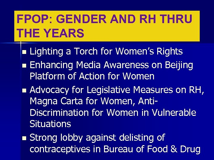 FPOP: GENDER AND RH THRU THE YEARS Lighting a Torch for Women's Rights n