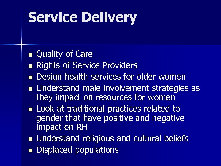 Service Delivery n n n n Quality of Care Rights of Service Providers Design