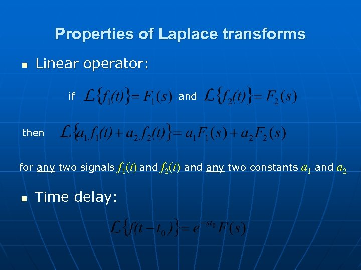 Properties of Laplace transforms n Linear operator: if and then for any two signals