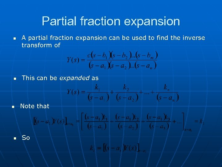 Partial fraction expansion n n A partial fraction expansion can be used to find