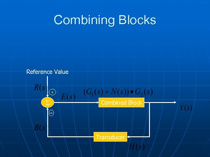 Combining Blocks Reference Value + S Combined Block – Transducer