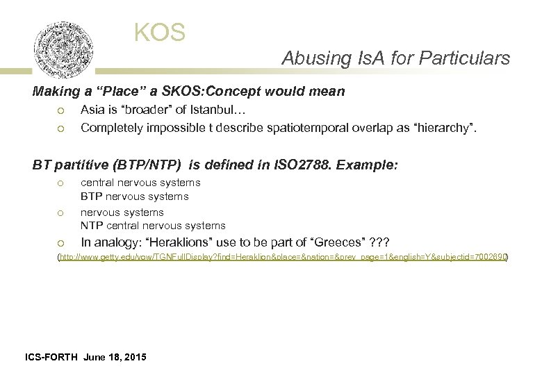 "KOS Abusing Is. A for Particulars Making a ""Place"" a SKOS: Concept would mean"