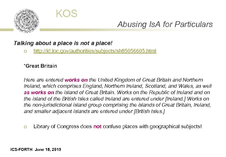 KOS Abusing Is. A for Particulars Talking about a place is not a place!