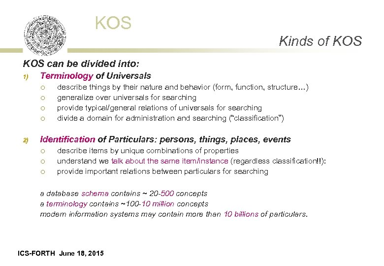 KOS Kinds of KOS can be divided into: 1) Terminology of Universals ¡ ¡