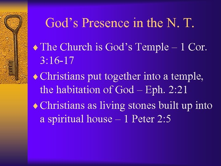 God's Presence in the N. T. ¨ The Church is God's Temple – 1