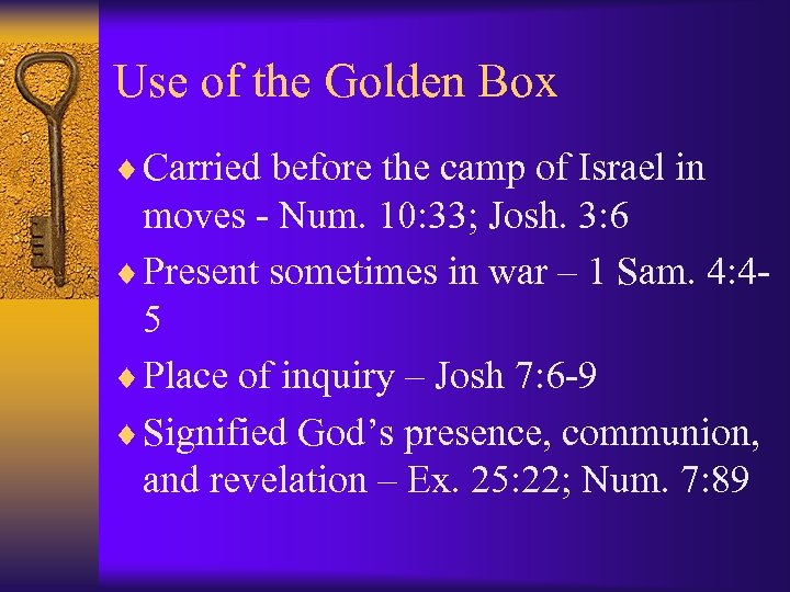 Use of the Golden Box ¨ Carried before the camp of Israel in moves