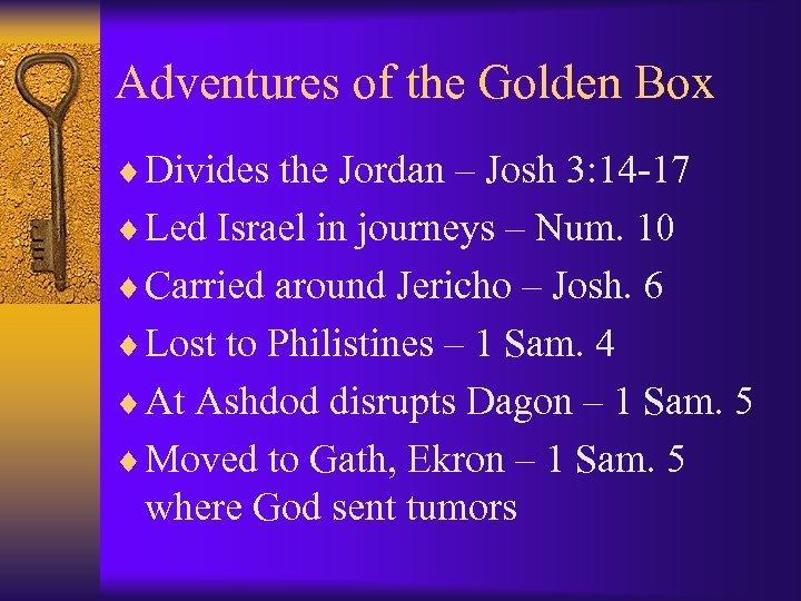 Adventures of the Golden Box ¨ Divides the Jordan – Josh 3: 14 -17
