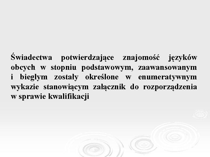 Świadectwa potwierdzające znajomość języków obcych w stopniu podstawowym, zaawansowanym i biegłym zostały określone w