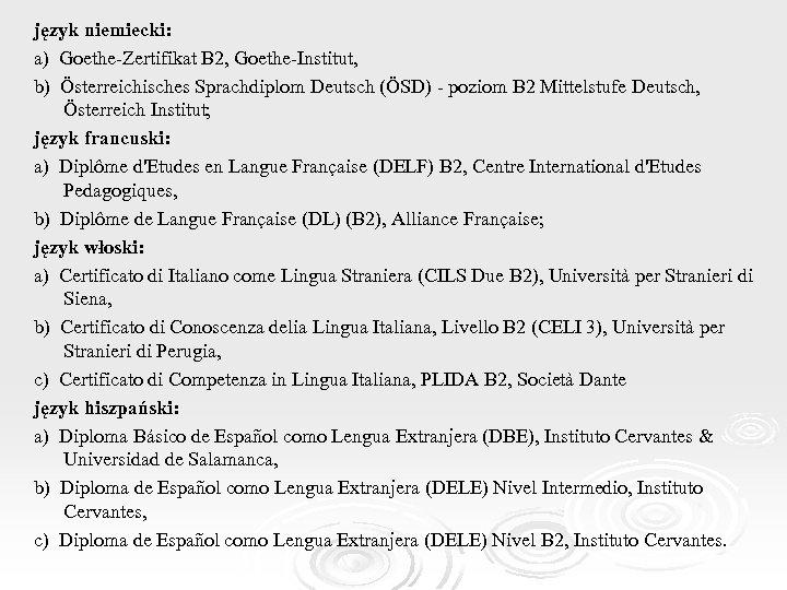 język niemiecki: a) Goethe-Zertifikat B 2, Goethe-Institut, b) Österreichisches Sprachdiplom Deutsch (ÖSD) - poziom