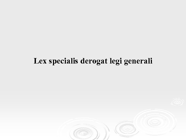 Lex specialis derogat legi generali