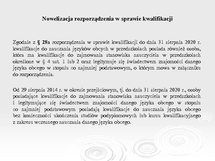 Nowelizacja rozporządzenia w sprawie kwalifikacji Zgodnie z § 28 a rozporządzenia w sprawie kwalifikacji
