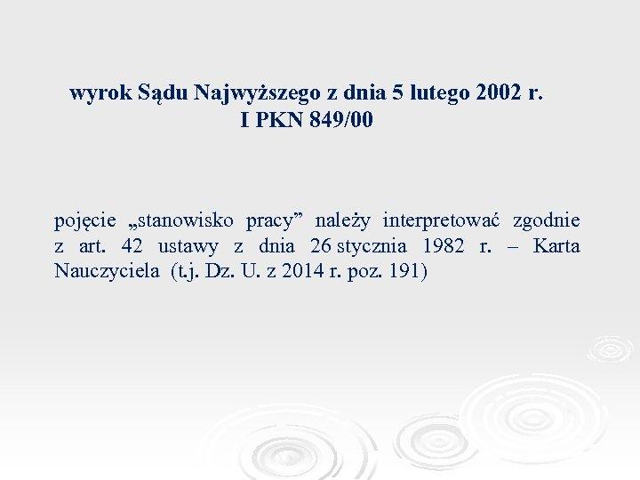 """wyrok Sądu Najwyższego z dnia 5 lutego 2002 r. I PKN 849/00 pojęcie """"stanowisko"""