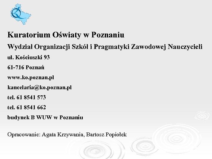 Kuratorium Oświaty w Poznaniu Wydział Organizacji Szkół i Pragmatyki Zawodowej Nauczycieli ul. Kościuszki 93