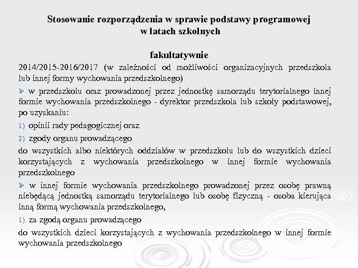 Stosowanie rozporządzenia w sprawie podstawy programowej w latach szkolnych fakultatywnie 2014/2015 -2016/2017 (w zależności