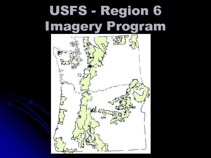 USFS - Region 6 Imagery Program