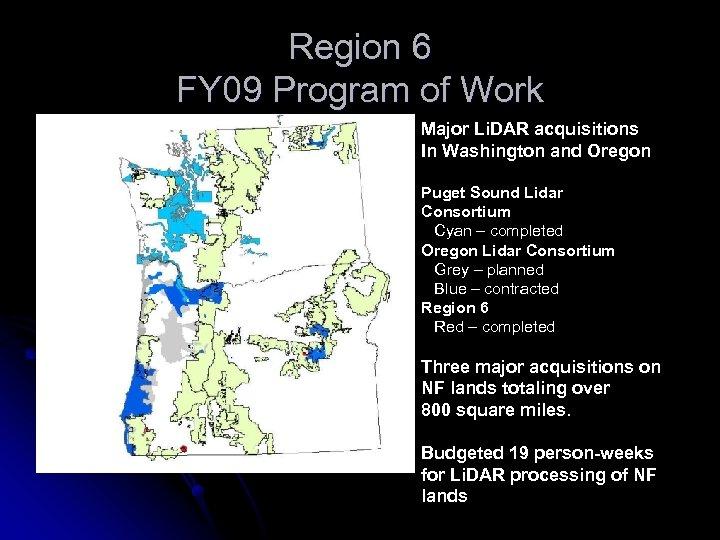 Region 6 FY 09 Program of Work Major Li. DAR acquisitions In Washington and