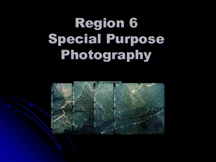 Region 6 Special Purpose Photography