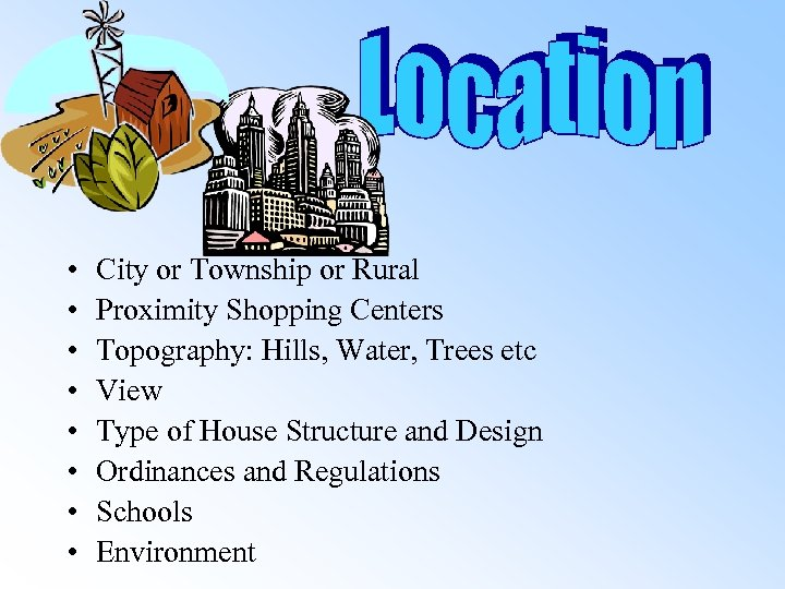 • • City or Township or Rural Proximity Shopping Centers Topography: Hills, Water,