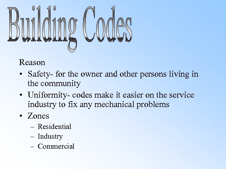 Reason • Safety- for the owner and other persons living in the community •