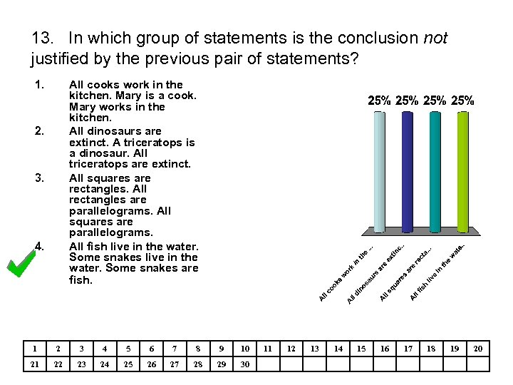13. In which group of statements is the conclusion not justified by the previous