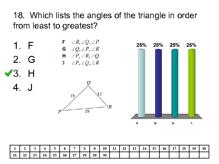 18. Which lists the angles of the triangle in order from least to greatest?