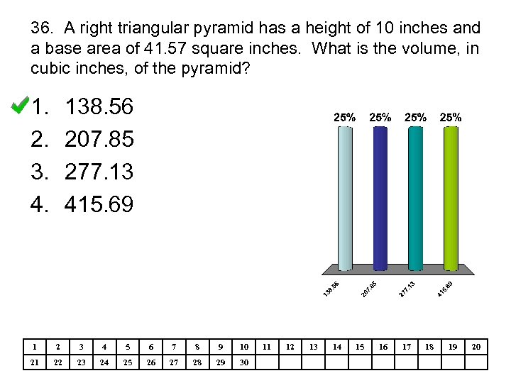 36. A right triangular pyramid has a height of 10 inches and a base