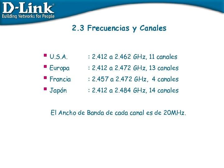 2. 3 Frecuencias y Canales § U. S. A. § Europa § Francia §