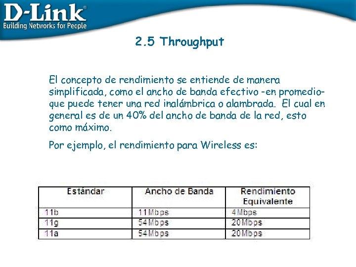 2. 5 Throughput El concepto de rendimiento se entiende de manera simplificada, como el