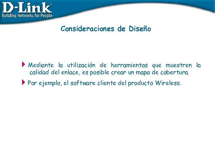 Consideraciones de Diseño 4 Mediante la utilización de herramientas que muestren la calidad del