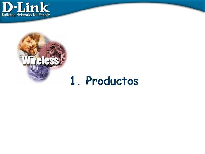 1. Productos