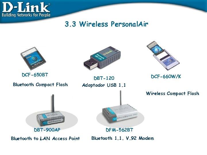 3. 3 Wireless Personal. Air DCF-650 BT Bluetooth Compact Flash DBT-120 Adaptador USB 1.