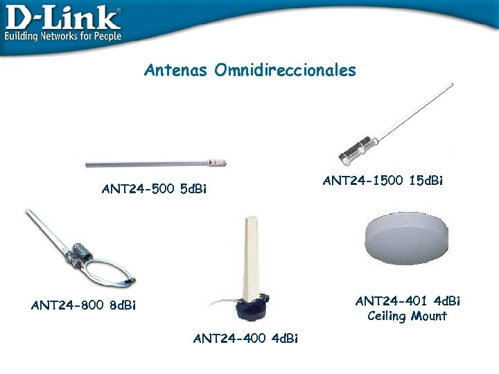 Antenas Omnidireccionales ANT 24 -500 5 d. Bi ANT 24 -1500 15 d. Bi