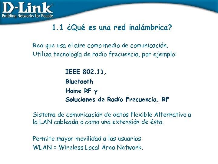 1. 1 ¿Qué es una red inalámbrica? Red que usa el aire como medio