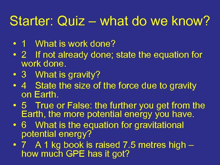 Starter: Quiz – what do we know? • 1 What is work done? •
