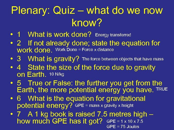 Plenary: Quiz – what do we now know? • 1 What is work done?