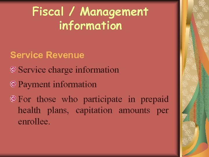 Fiscal / Management information Service Revenue Service charge information Payment information For those who