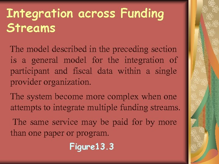 Integration across Funding Streams The model described in the preceding section is a general