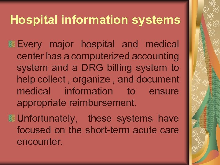 Hospital information systems Every major hospital and medical center has a computerized accounting system