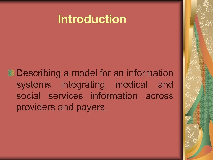Introduction Describing a model for an information systems integrating medical and social services information