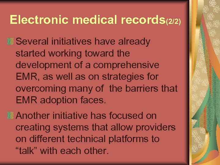 Electronic medical records(2/2) Several initiatives have already started working toward the development of a