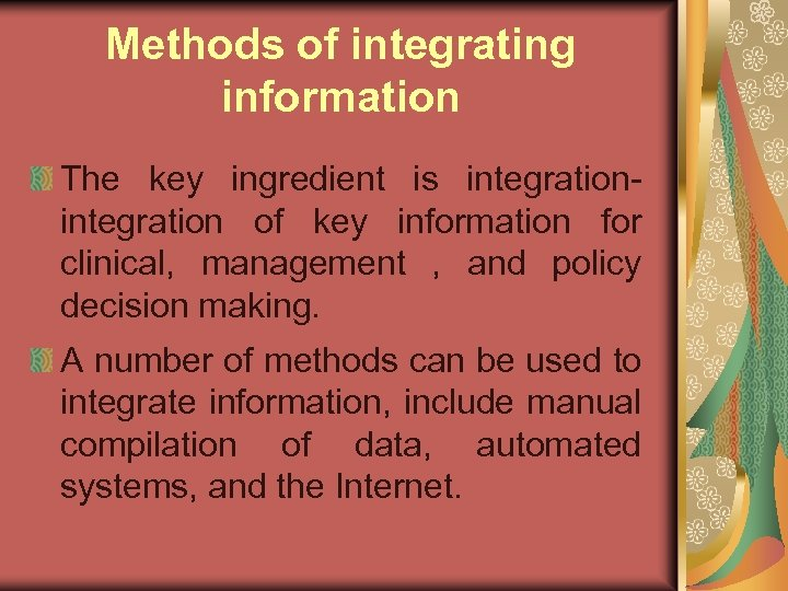 Methods of integrating information The key ingredient is integration of key information for clinical,