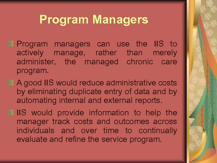 Program Managers Program managers can use the IIS to actively manage, rather than merely