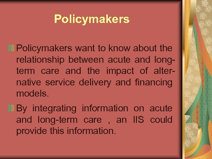 Policymakers want to know about the relationship between acute and longterm care and the