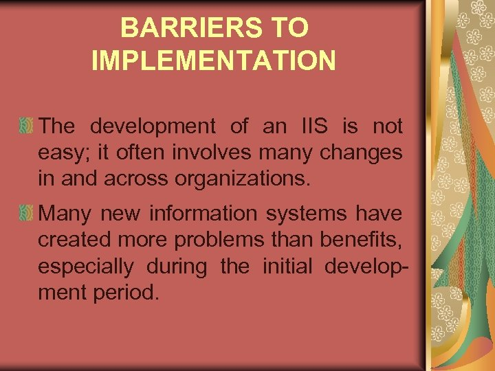 BARRIERS TO IMPLEMENTATION The development of an IIS is not easy; it often involves
