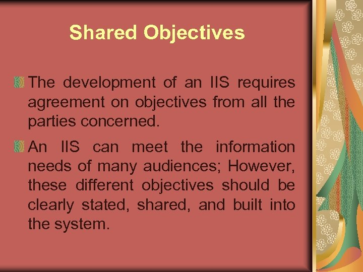 Shared Objectives The development of an IIS requires agreement on objectives from all the