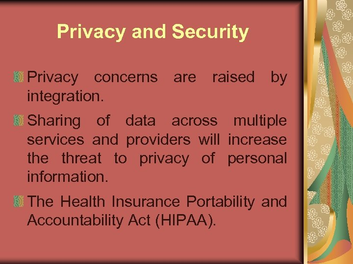 Privacy and Security Privacy concerns integration. are raised by Sharing of data across multiple