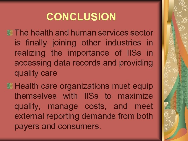 CONCLUSION The health and human services sector is finally joining other industries in realizing