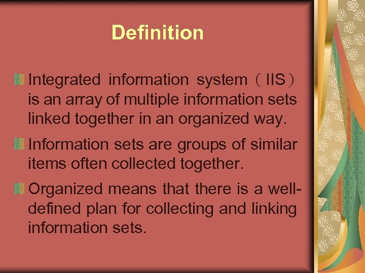 Definition Integrated information system(IIS) is an array of multiple information sets linked together in