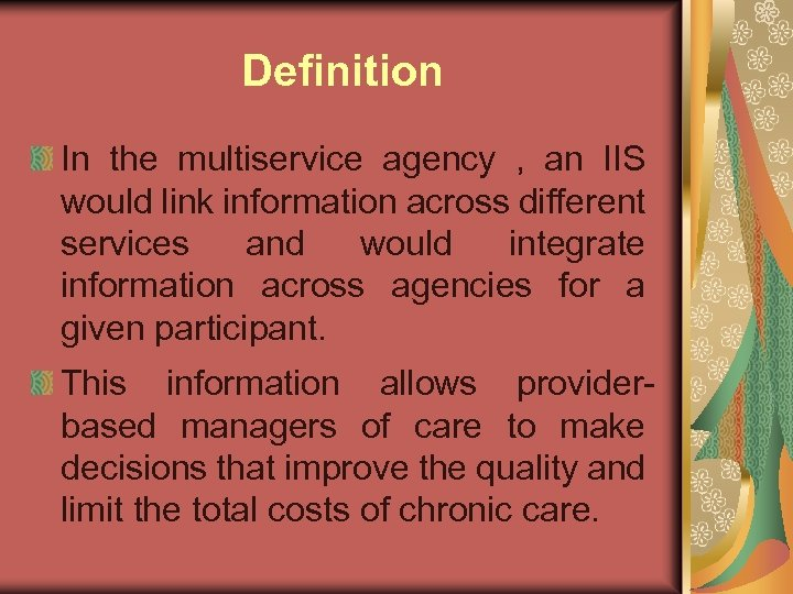 Definition In the multiservice agency , an IIS would link information across different services