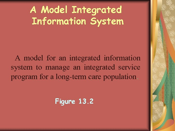A Model Integrated Information System A model for an integrated information system to manage